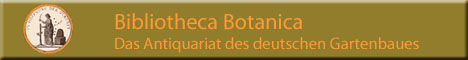 Banner der Bibliotheca Botanica: Gartenbücher in Riesenauswahl